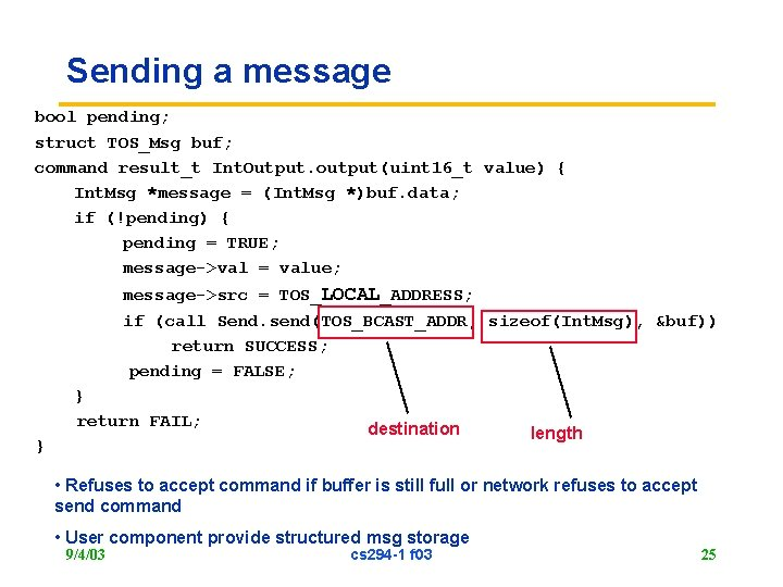 Sending a message bool pending; struct TOS_Msg buf; command result_t Int. Output. output(uint 16_t