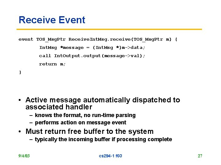 Receive Event event TOS_Msg. Ptr Receive. Int. Msg. receive(TOS_Msg. Ptr m) { Int. Msg