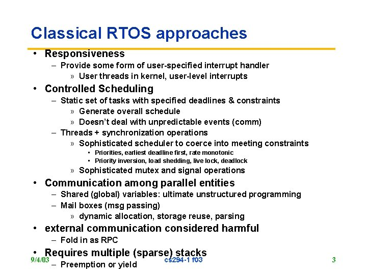 Classical RTOS approaches • Responsiveness – Provide some form of user-specified interrupt handler »