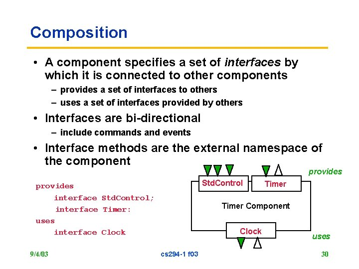 Composition • A component specifies a set of interfaces by which it is connected