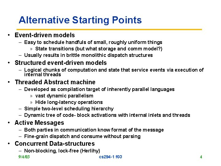 Alternative Starting Points • Event-driven models – Easy to schedule handfuls of small, roughly