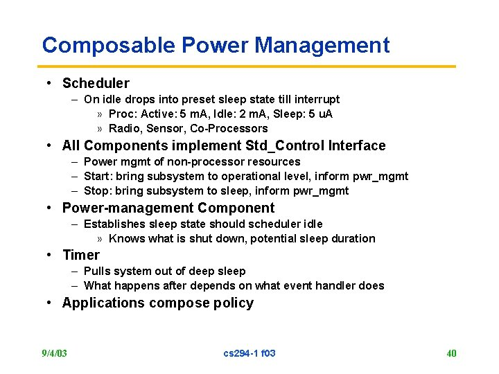 Composable Power Management • Scheduler – On idle drops into preset sleep state till