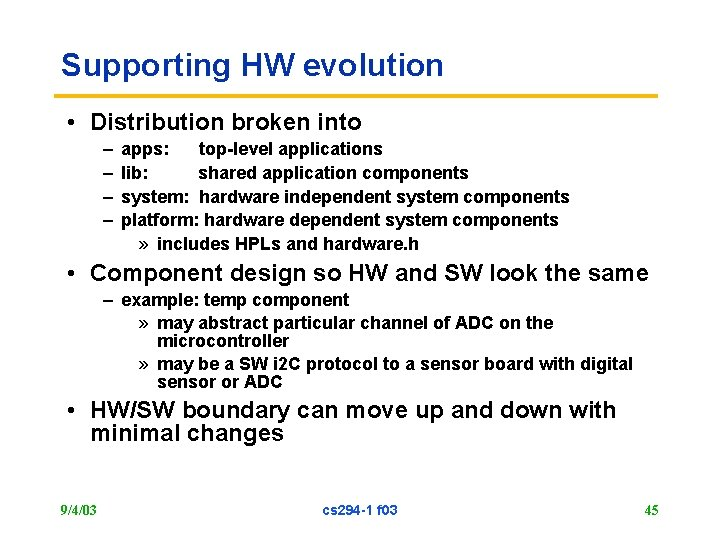 Supporting HW evolution • Distribution broken into – – apps: top-level applications lib: shared