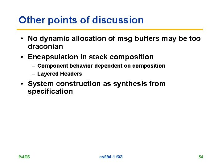 Other points of discussion • No dynamic allocation of msg buffers may be too
