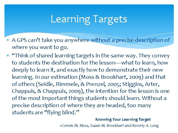 Learning Targets A GPS can't take you anywhere without a precise description of where
