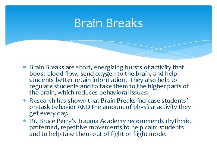 Brain Breaks are short, energizing bursts of activity that boost blood flow, send oxygen
