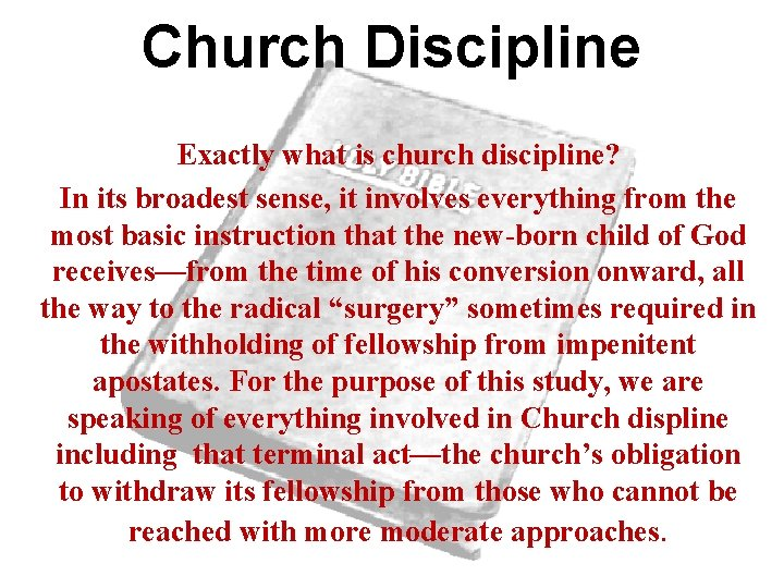 Church Discipline Exactly what is church discipline? In its broadest sense, it involves everything