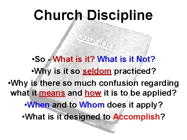 Church Discipline • So - What is it? What is it Not? • Why