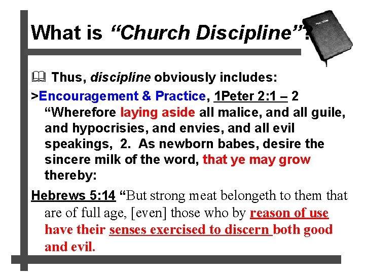 """What is """"Church Discipline""""? & Thus, discipline obviously includes: >Encouragement & Practice, 1 Peter"""