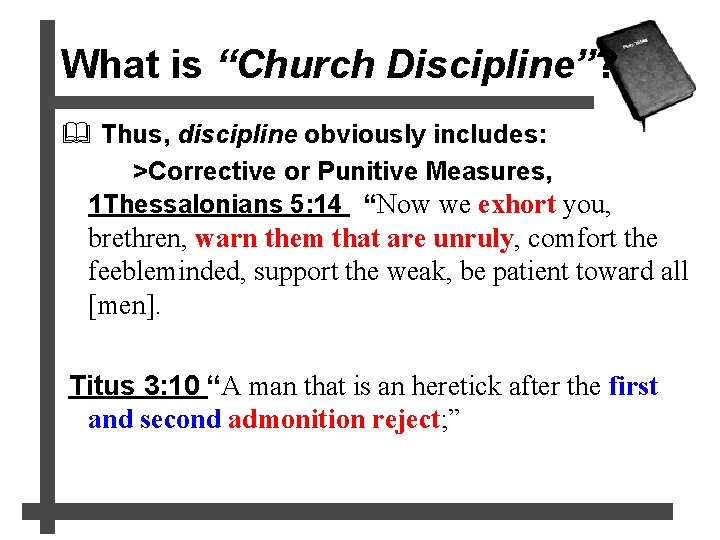 """What is """"Church Discipline""""? & Thus, discipline obviously includes: >Corrective or Punitive Measures, 1"""