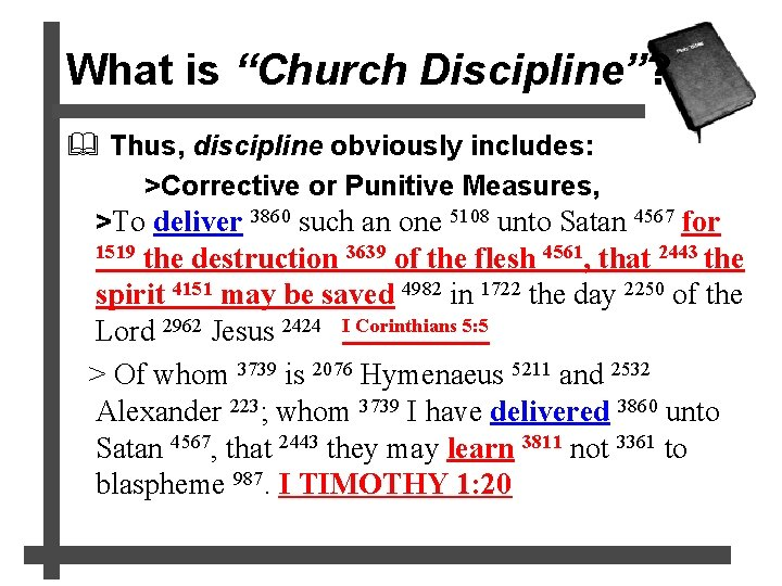 """What is """"Church Discipline""""? & Thus, discipline obviously includes: >Corrective or Punitive Measures, >To"""