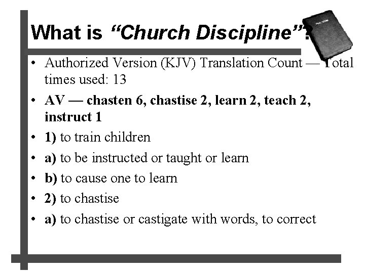 """What is """"Church Discipline""""? • Authorized Version (KJV) Translation Count — Total times used:"""