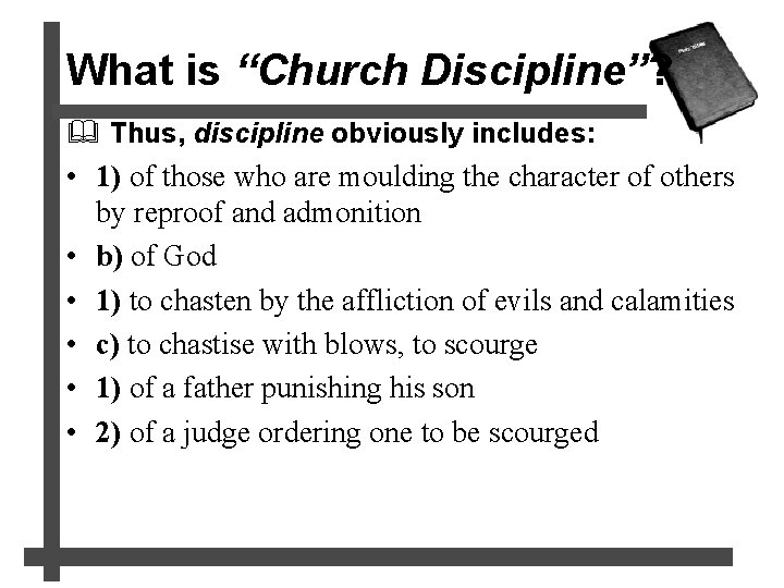 """What is """"Church Discipline""""? & Thus, discipline obviously includes: • 1) of those who"""