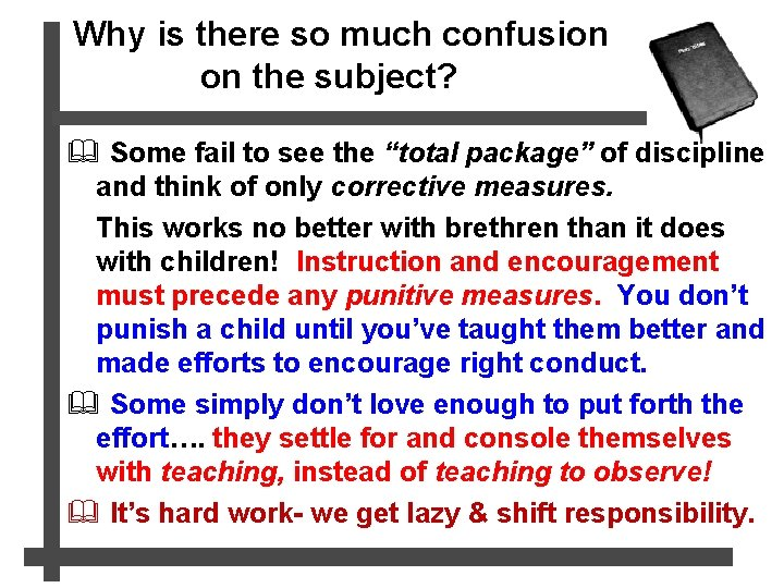 Why is there so much confusion on the subject? & Some fail to see