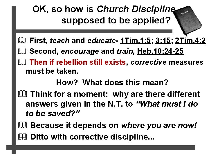 OK, so how is Church Discipline supposed to be applied? & First, teach and