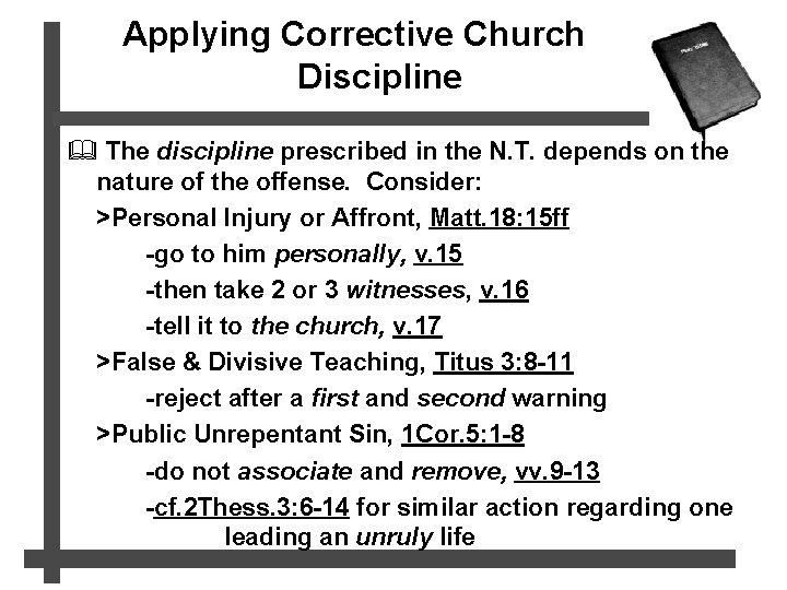 Applying Corrective Church Discipline & The discipline prescribed in the N. T. depends on