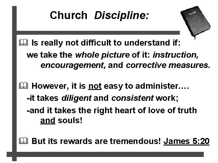 Church Discipline: & Is really not difficult to understand if: we take the whole