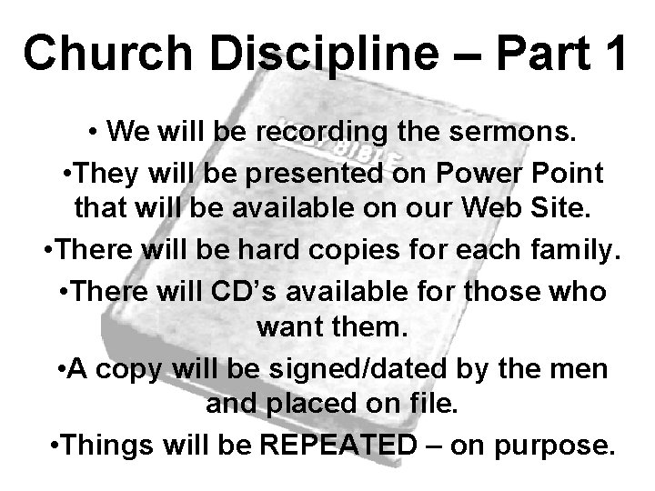 Church Discipline – Part 1 • We will be recording the sermons. • They