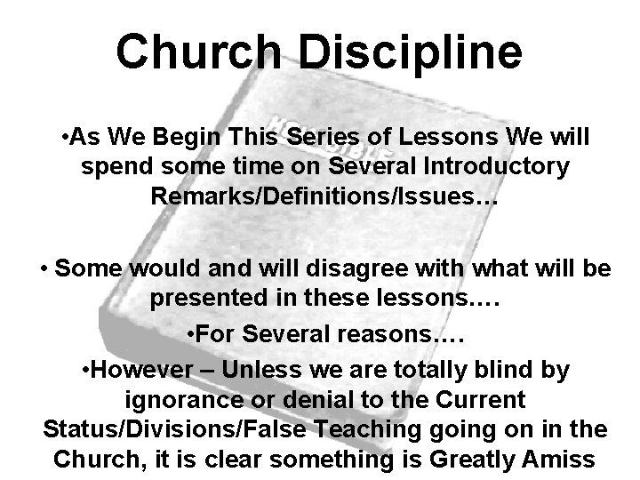 Church Discipline • As We Begin This Series of Lessons We will spend some