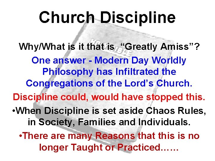 """Church Discipline Why/What is it that is """"Greatly Amiss""""? One answer - Modern Day"""