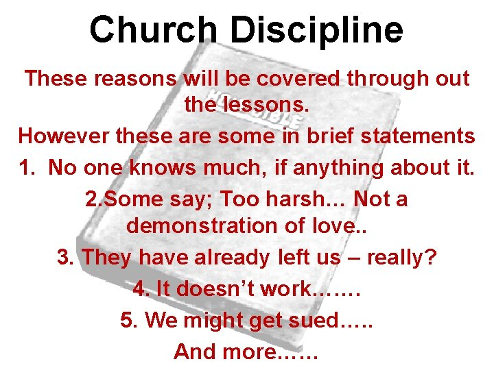 Church Discipline These reasons will be covered through out the lessons. However these are