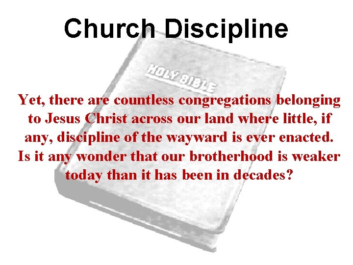 Church Discipline Yet, there are countless congregations belonging to Jesus Christ across our land