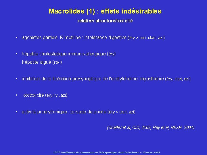 Macrolides (1) : effets indésirables relation structure/toxicité • agonistes partiels R motiline : intolérance