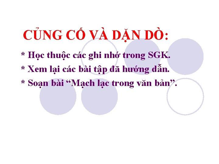 CỦNG CỐ VÀ DẶN DÒ: * Học thuộc các ghi nhớ trong SGK. *
