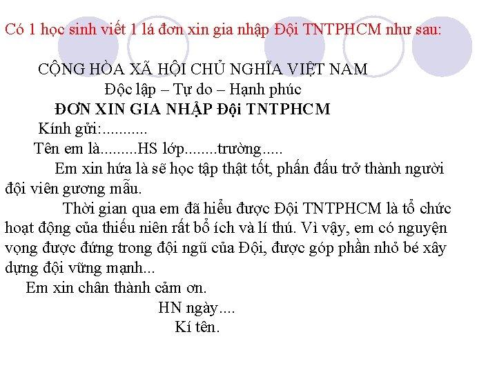 Có 1 học sinh viết 1 lá đơn xin gia nhập Đội TNTPHCM như