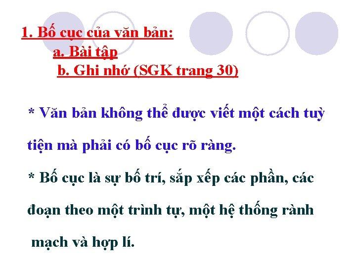 1. Bố cục của văn bản: a. Bài tập b. Ghi nhớ (SGK trang