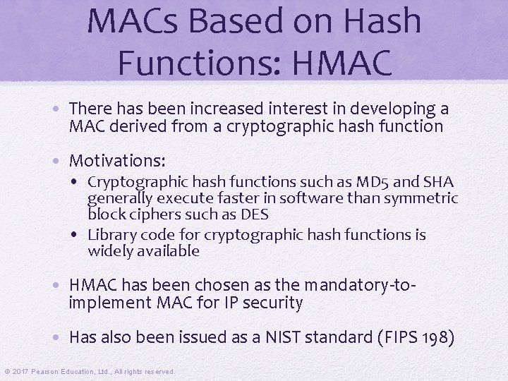 MACs Based on Hash Functions: HMAC • There has been increased interest in developing