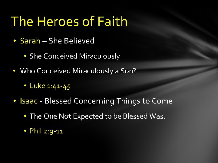The Heroes of Faith • Sarah – She Believed • She Conceived Miraculously •