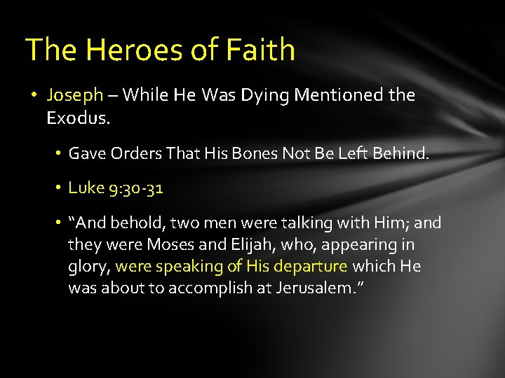 The Heroes of Faith • Joseph – While He Was Dying Mentioned the Exodus.