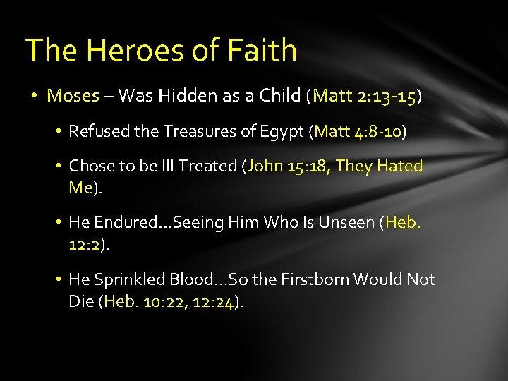 The Heroes of Faith • Moses – Was Hidden as a Child (Matt 2: