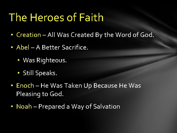 The Heroes of Faith • Creation – All Was Created By the Word of