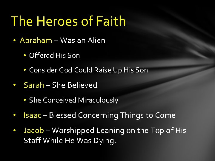 The Heroes of Faith • Abraham – Was an Alien • Offered His Son