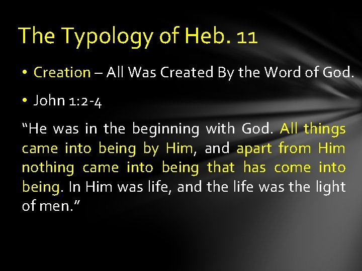 The Typology of Heb. 11 • Creation – All Was Created By the Word