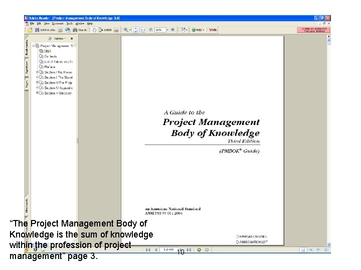 """""""The Project Management Body of Knowledge is the sum of knowledge within the profession"""