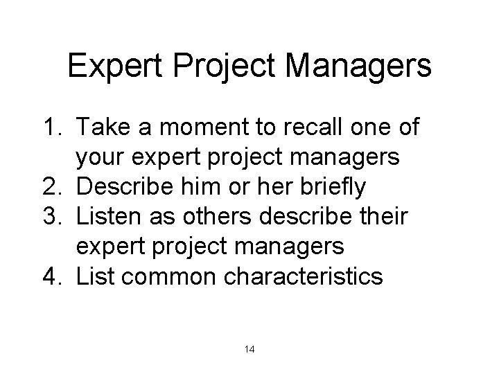 Expert Project Managers 1. Take a moment to recall one of your expert project