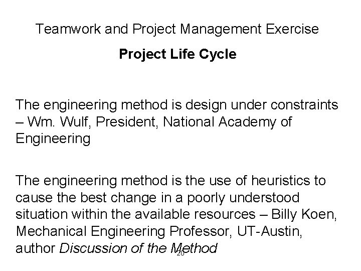 Teamwork and Project Management Exercise Project Life Cycle The engineering method is design under