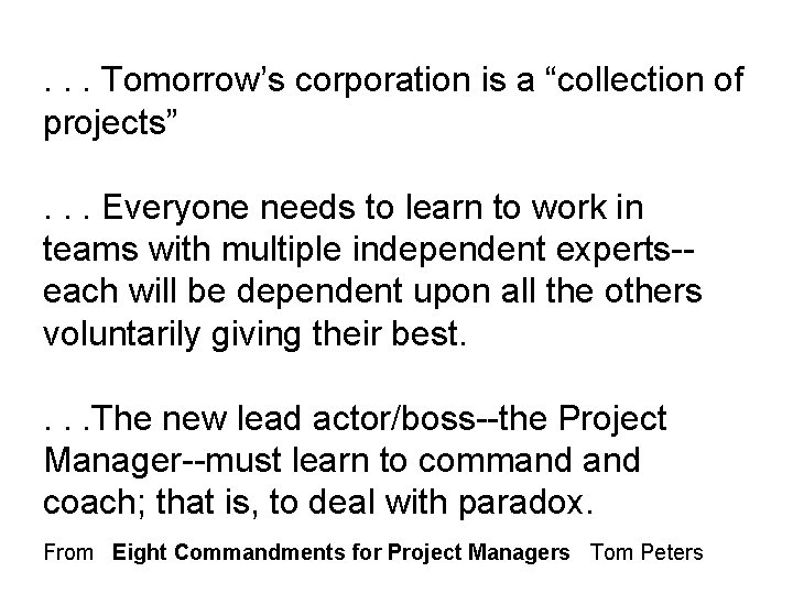""". . . Tomorrow's corporation is a """"collection of projects"""". . . Everyone needs"""