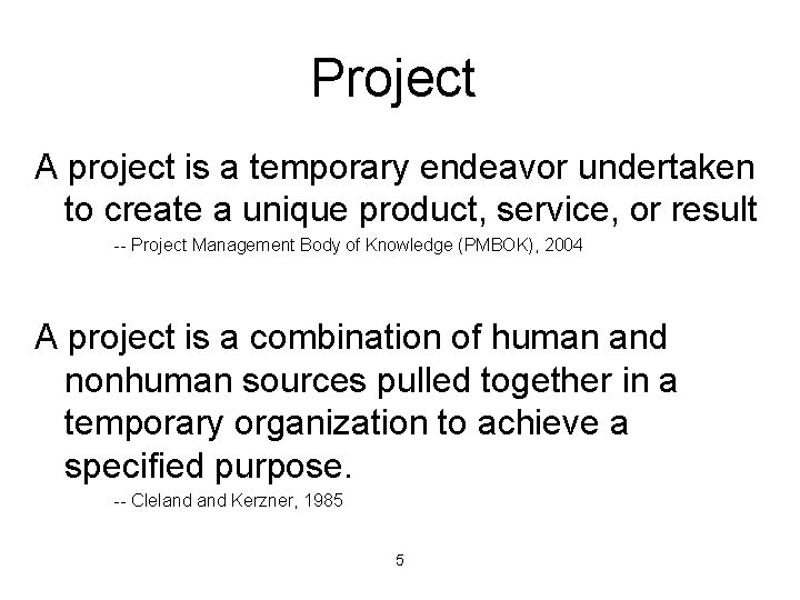 Project A project is a temporary endeavor undertaken to create a unique product, service,