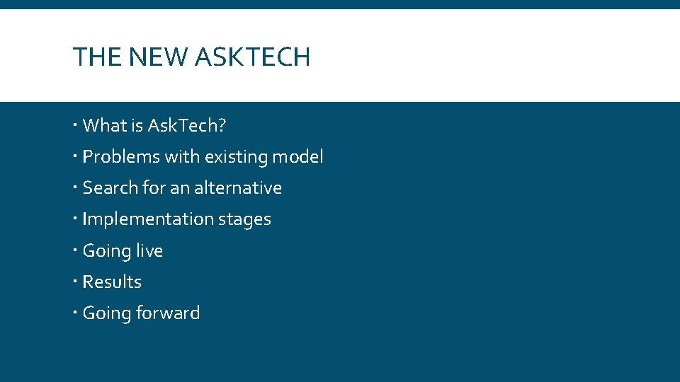 THE NEW ASKTECH What is Ask. Tech? Problems with existing model Search for an