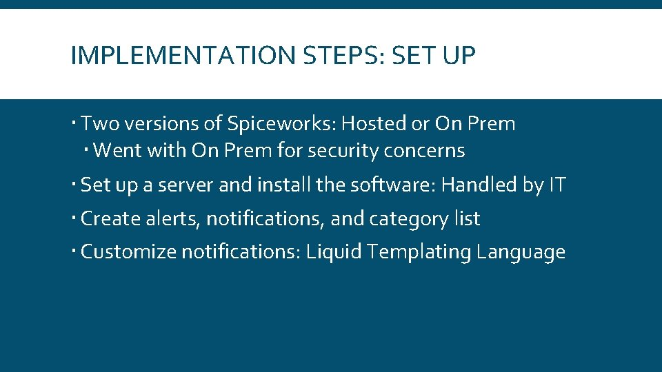 IMPLEMENTATION STEPS: SET UP Two versions of Spiceworks: Hosted or On Prem Went with