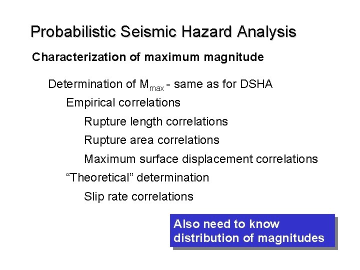 Probabilistic Seismic Hazard Analysis Characterization of maximum magnitude Determination of Mmax - same as