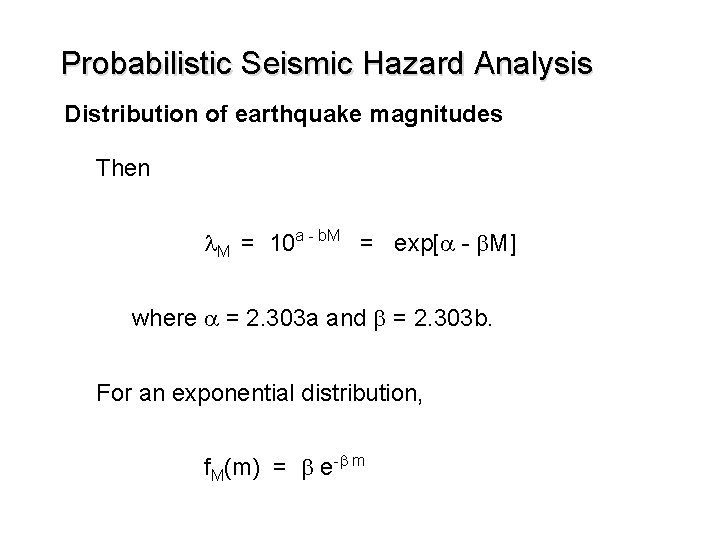 Probabilistic Seismic Hazard Analysis Distribution of earthquake magnitudes Then l. M = 10 a
