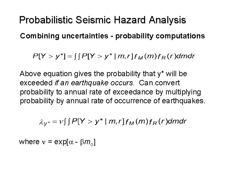 Probabilistic Seismic Hazard Analysis Combining uncertainties - probability computations Above equation gives the probability