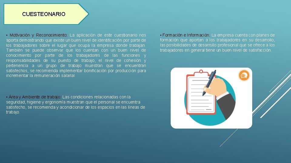 CUESTEONARIO • Motivación y Reconocimiento: La aplicación de este cuestionario nos aporta demostrando que