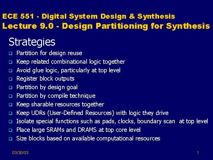 ECE 551 - Digital System Design & Synthesis Lecture 9. 0 - Design Partitioning