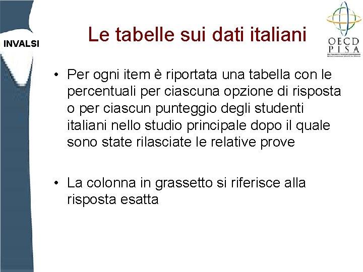 INVALSI Le tabelle sui dati italiani • Per ogni item è riportata una tabella
